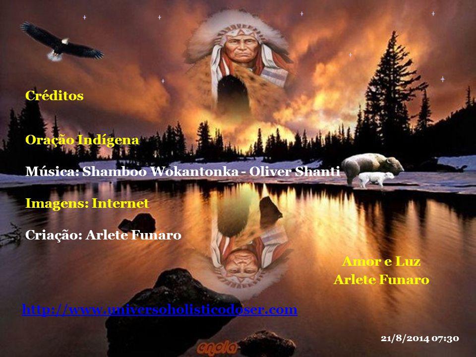 Amor e Luz Créditos Oração Indígena