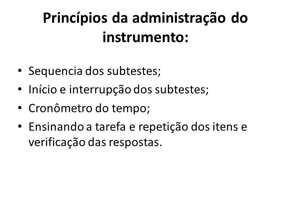 Princípios da administração do instrumento: