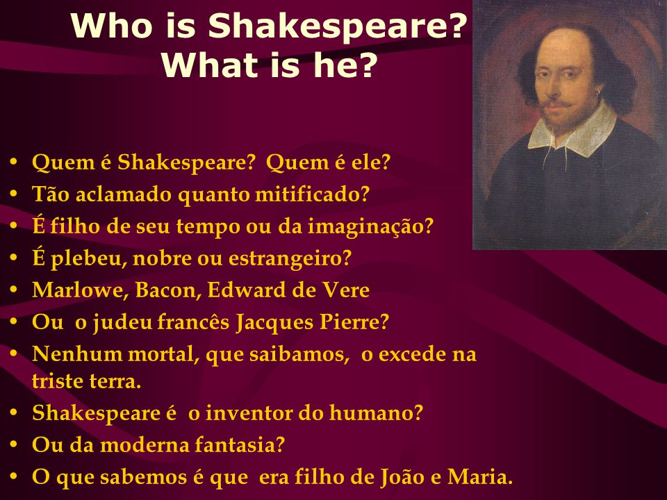 Who is Shakespeare What is he