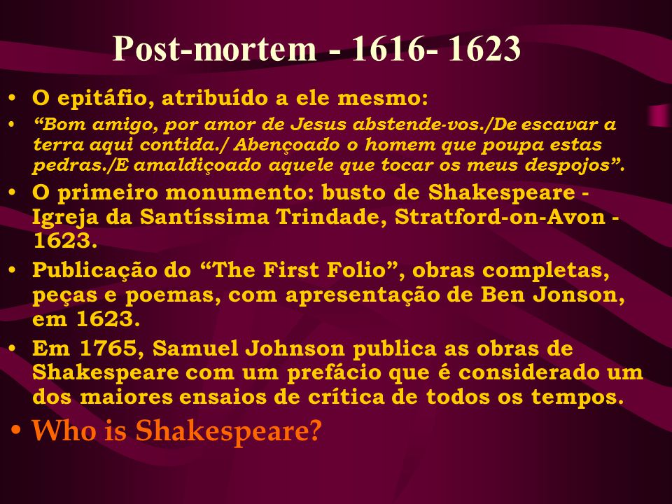 Post-mortem - 1616- 1623 Who is Shakespeare