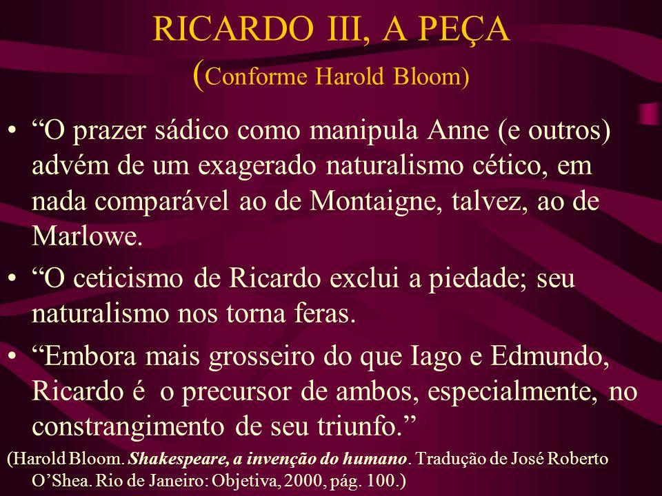 RICARDO III, A PEÇA (Conforme Harold Bloom)