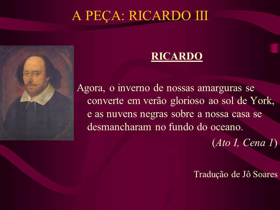 A PEÇA: RICARDO III RICARDO