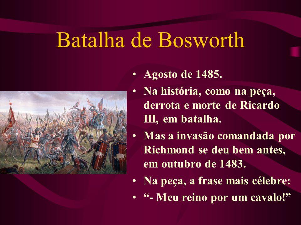 Batalha de Bosworth Agosto de 1485.