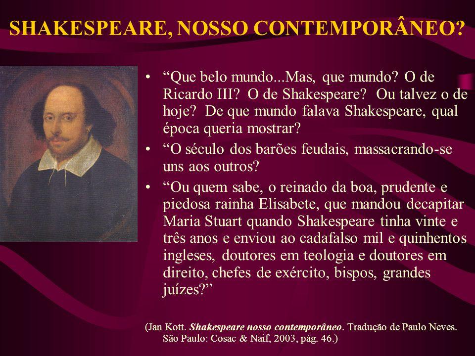 SHAKESPEARE, NOSSO CONTEMPORÂNEO