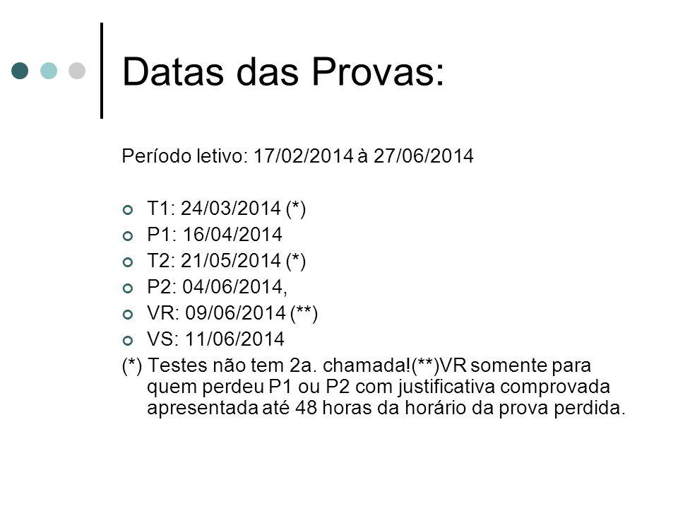 Datas das Provas: Período letivo: 17/02/2014 à 27/06/2014