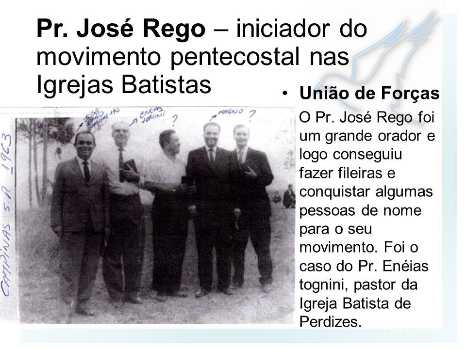 Pr. José Rego – iniciador do movimento pentecostal nas Igrejas Batistas
