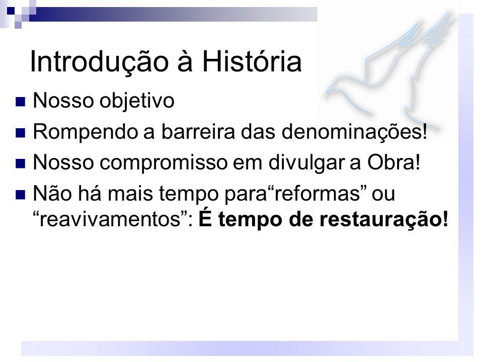 Introdução à História Nosso objetivo