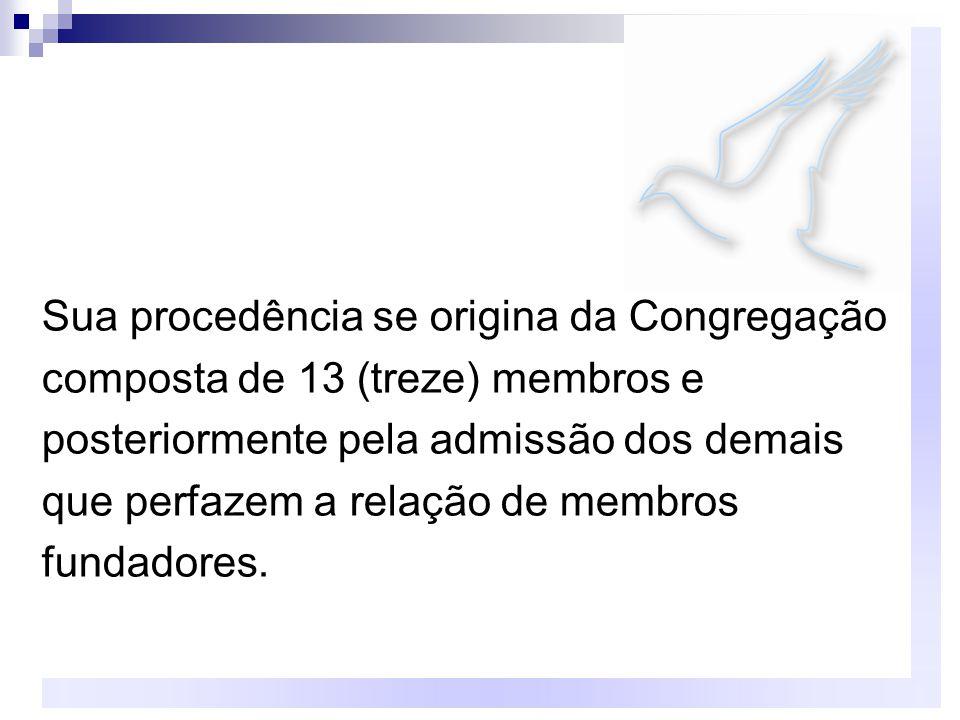 Sua procedência se origina da Congregação