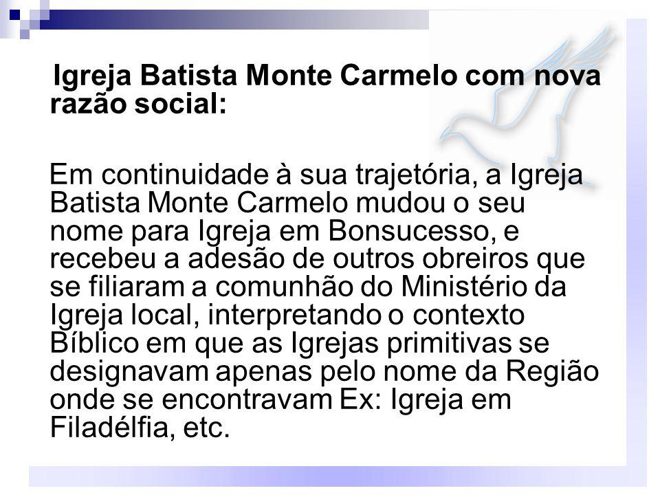 Igreja Batista Monte Carmelo com nova razão social: