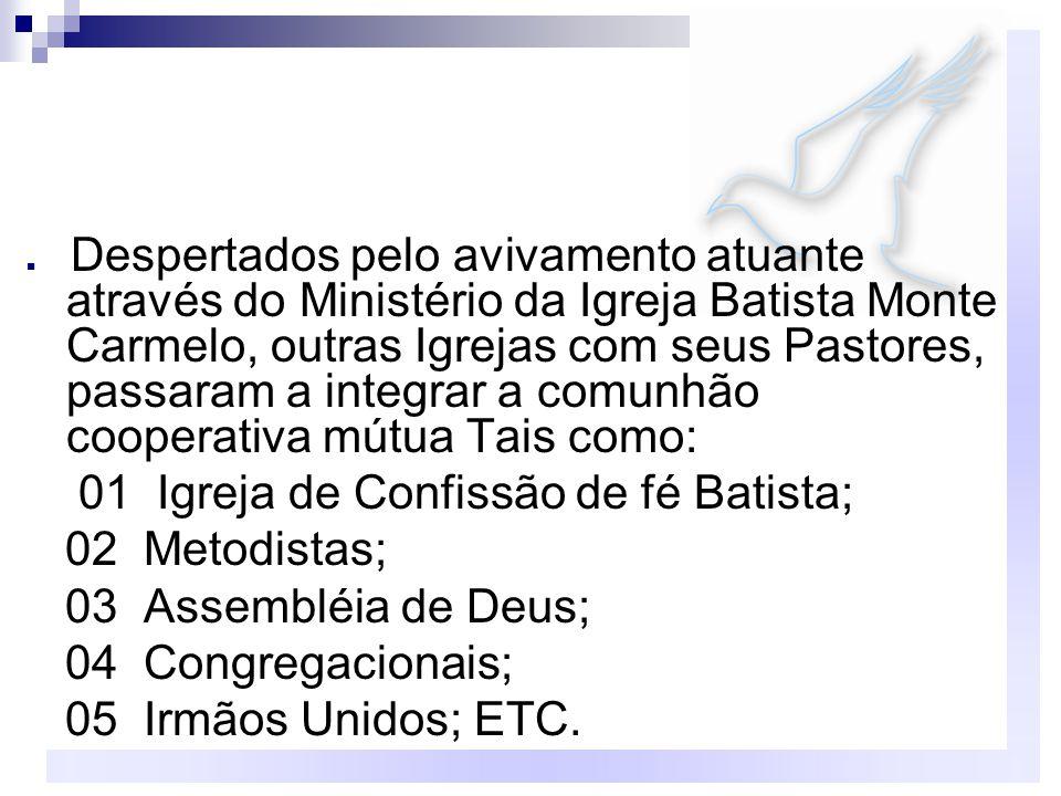 01 Igreja de Confissão de fé Batista; 02 Metodistas;