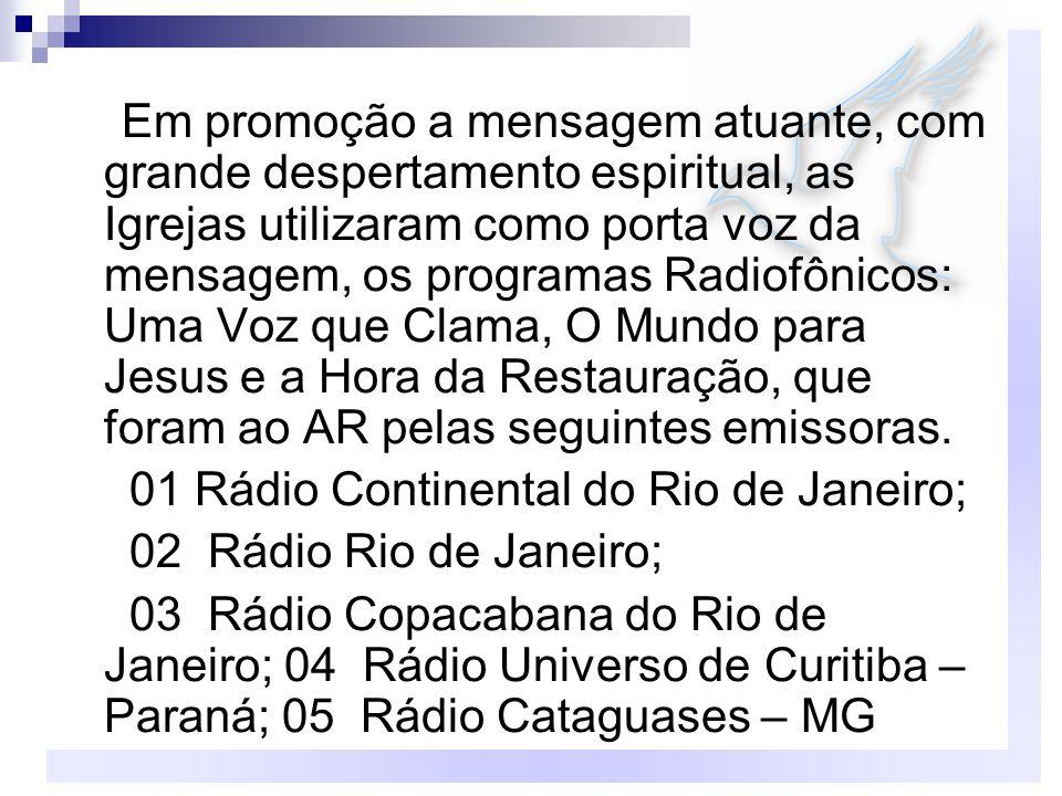 01 Rádio Continental do Rio de Janeiro; 02 Rádio Rio de Janeiro;