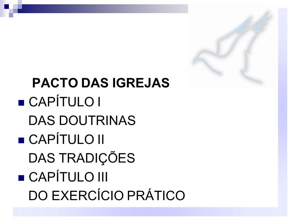 PACTO DAS IGREJAS CAPÍTULO I. DAS DOUTRINAS. CAPÍTULO II.