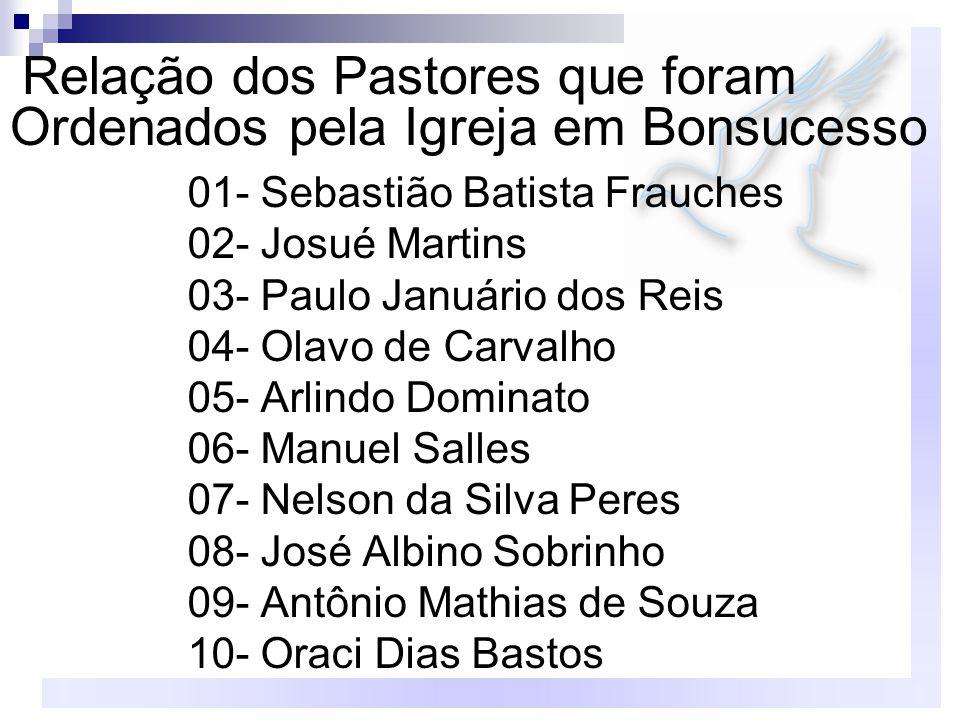 Relação dos Pastores que foram Ordenados pela Igreja em Bonsucesso