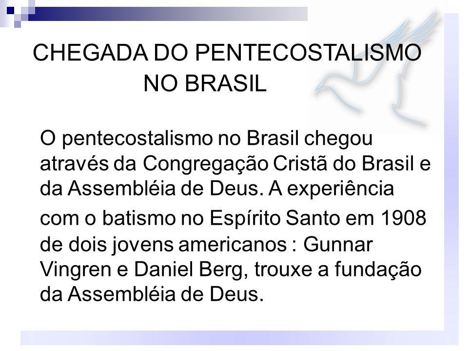 CHEGADA DO PENTECOSTALISMO NO BRASIL
