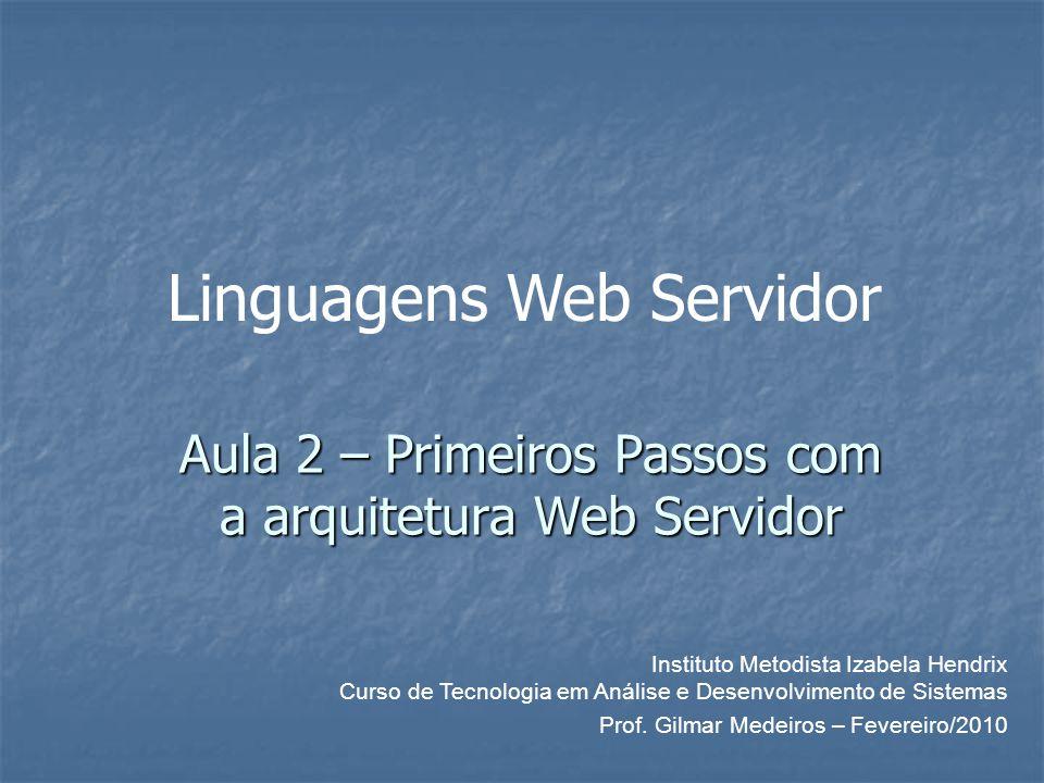 Aula 2 – Primeiros Passos com a arquitetura Web Servidor