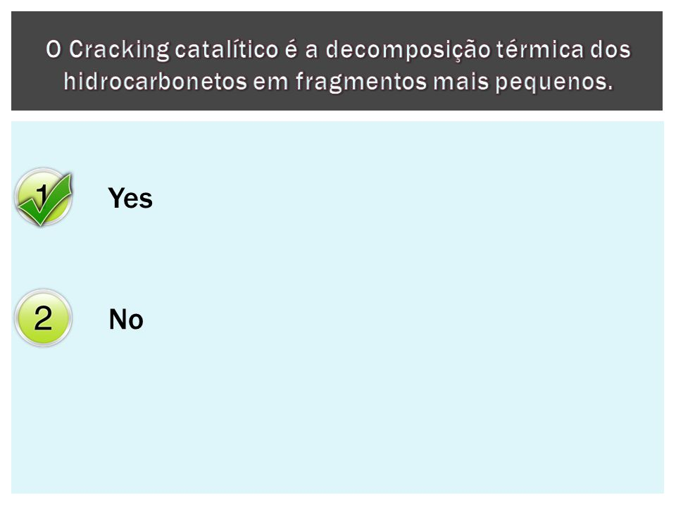 O Cracking catalítico é a decomposição térmica dos hidrocarbonetos em fragmentos mais pequenos.