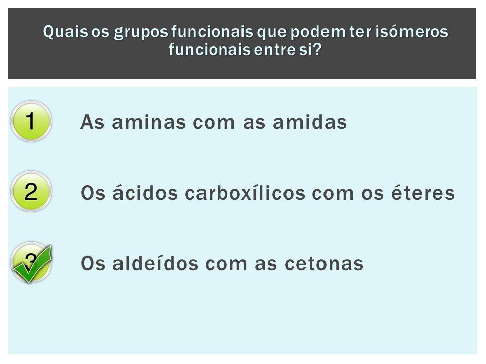 Quais os grupos funcionais que podem ter isómeros funcionais entre si