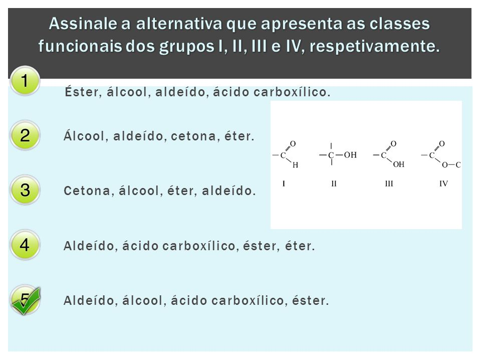 Assinale a alternativa que apresenta as classes funcionais dos grupos I, II, III e IV, respetivamente.