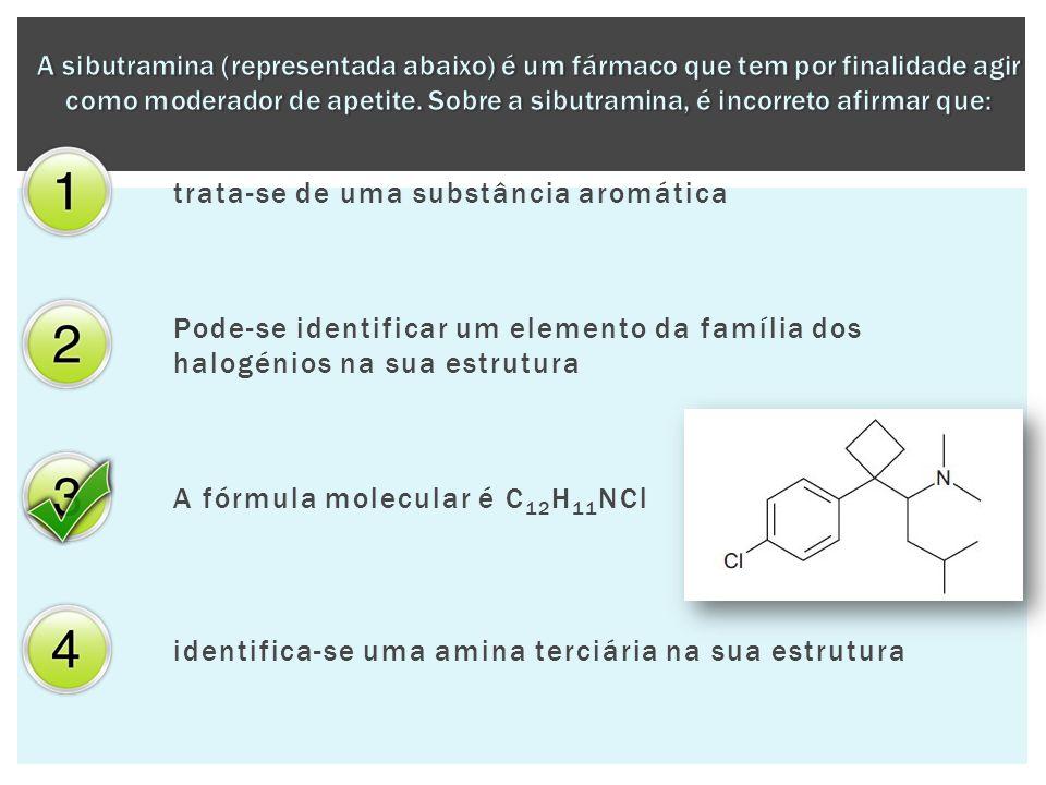 A sibutramina (representada abaixo) é um fármaco que tem por finalidade agir como moderador de apetite. Sobre a sibutramina, é incorreto afirmar que: