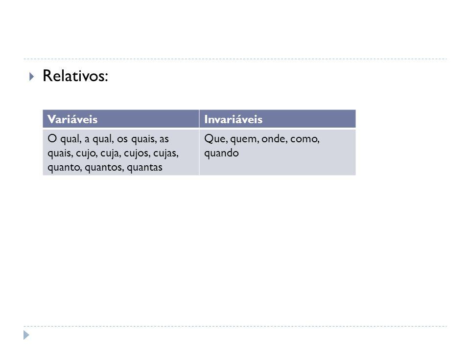 Relativos: Variáveis Invariáveis