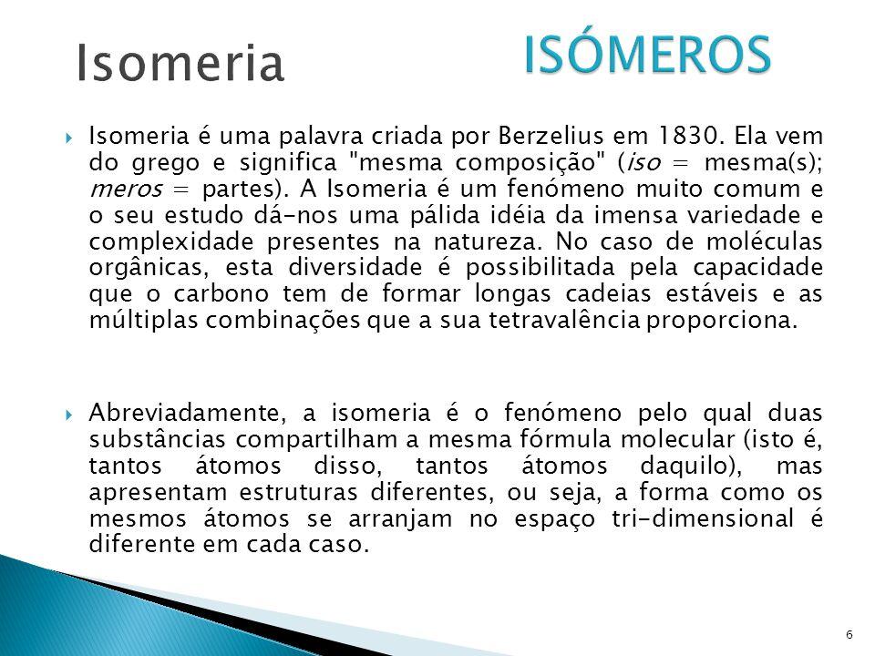 Isomeria ISÓMEROS.