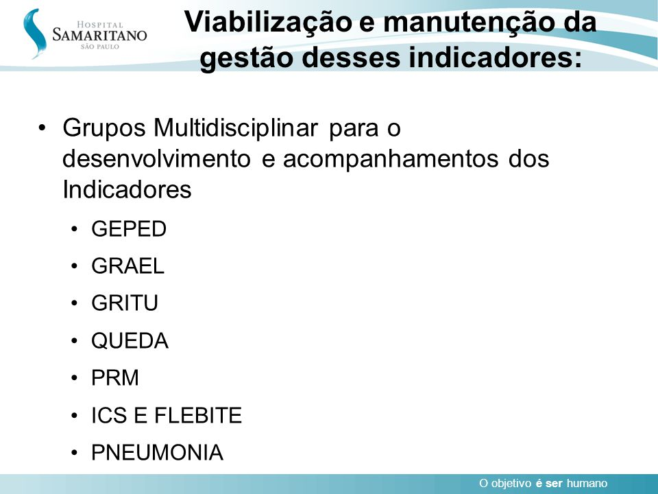 Viabilização e manutenção da gestão desses indicadores: