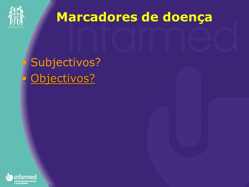 Marcadores de doença Subjectivos Objectivos