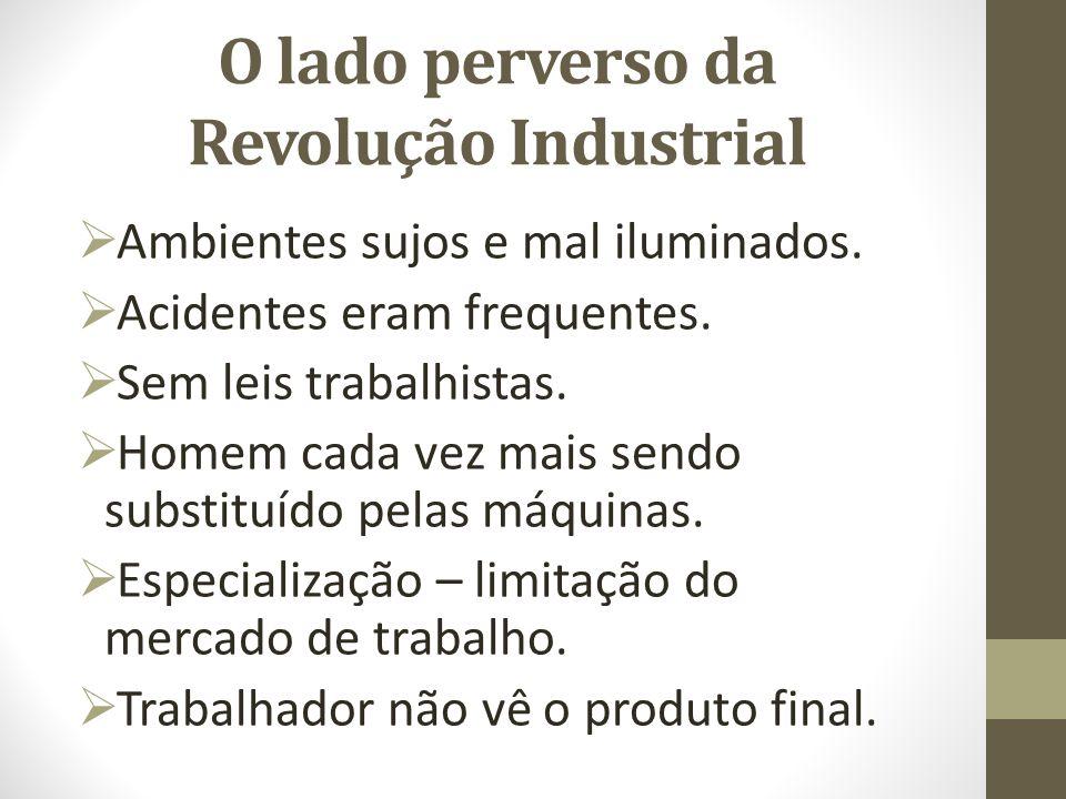 O lado perverso da Revolução Industrial
