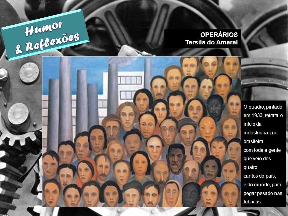 Humor & Reflexões OPERÁRIOS Tarsila do Amaral