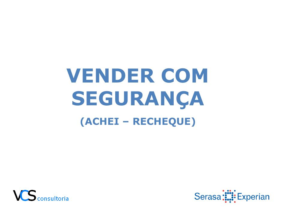 VENDER COM SEGURANÇA (ACHEI – RECHEQUE)
