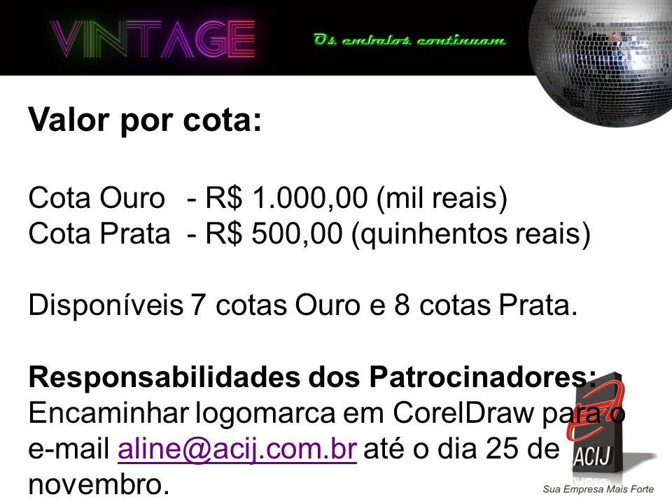 Valor por cota: Cota Ouro - R$ 1.000,00 (mil reais)