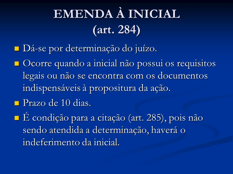 EMENDA À INICIAL (art. 284) Dá-se por determinação do juízo.