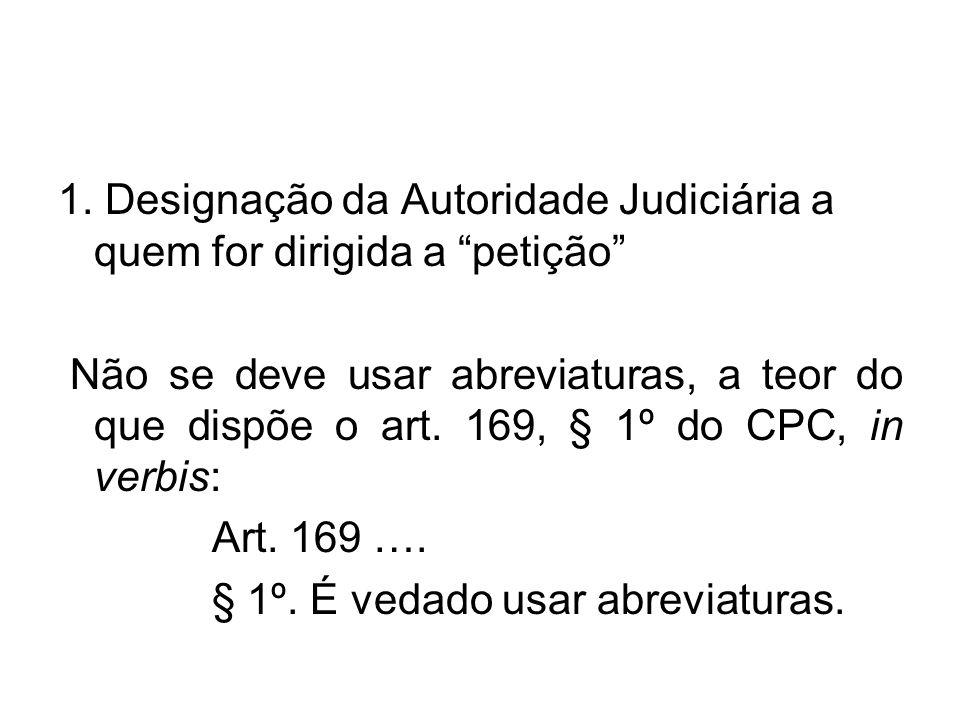 1. Designação da Autoridade Judiciária a quem for dirigida a petição