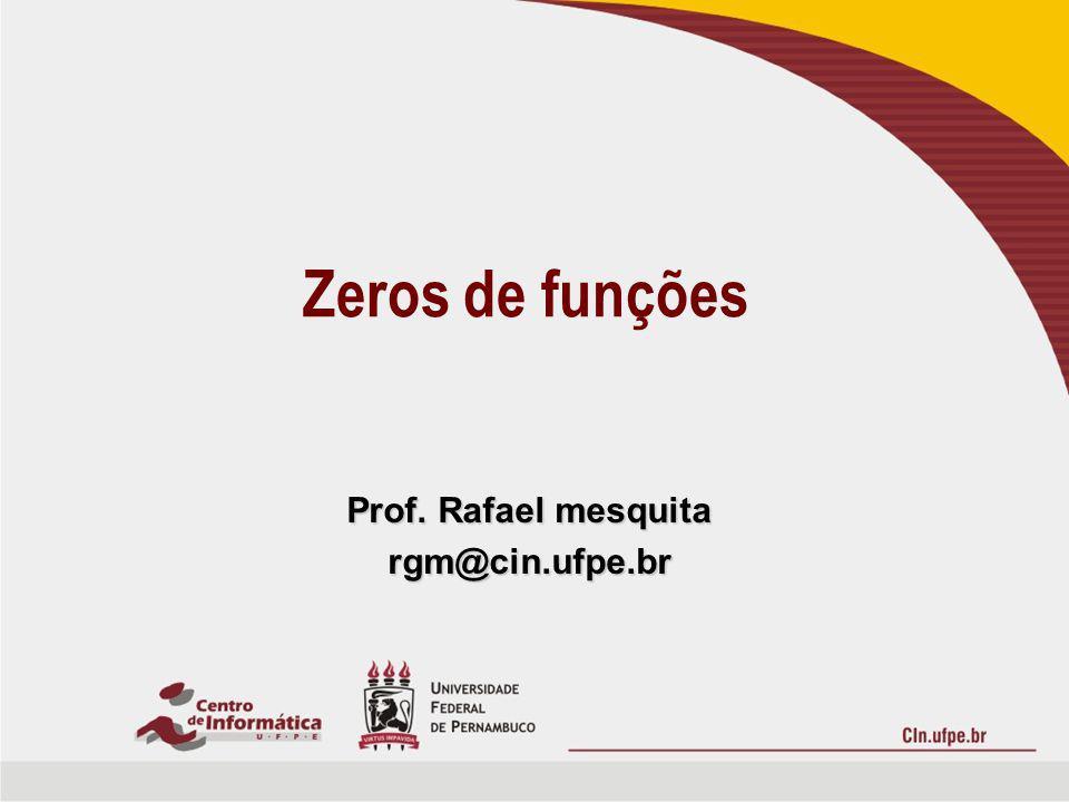 Prof. Rafael mesquita rgm@cin.ufpe.br