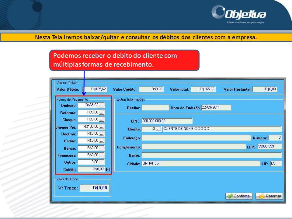 Nesta Tela iremos baixar/quitar e consultar os débitos dos clientes com a empresa.