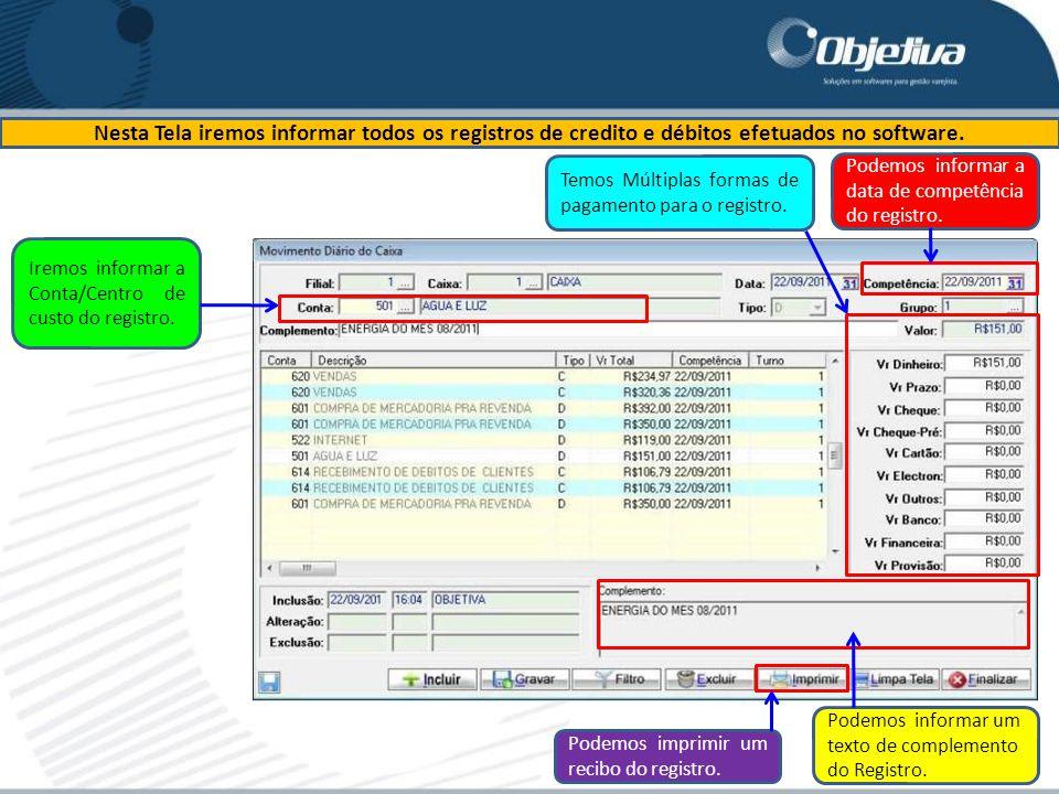 Nesta Tela iremos informar todos os registros de credito e débitos efetuados no software.