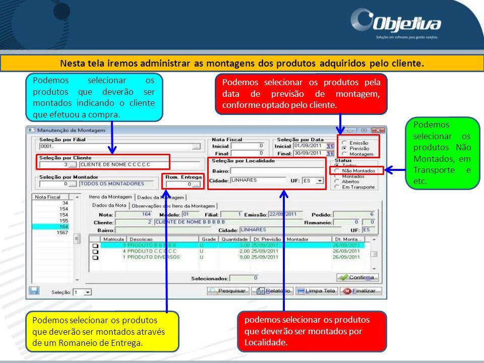 Nesta tela iremos administrar as montagens dos produtos adquiridos pelo cliente.