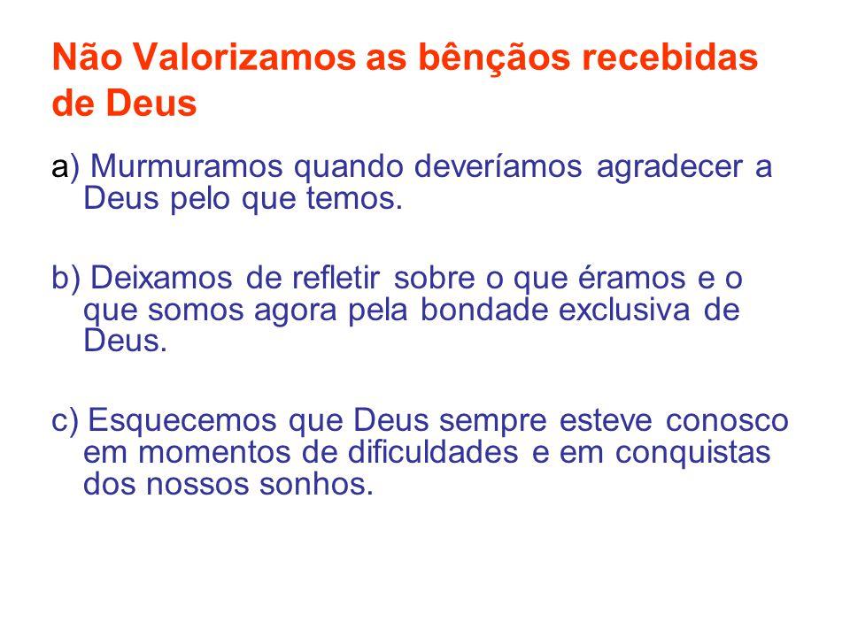 Não Valorizamos as bênçãos recebidas de Deus