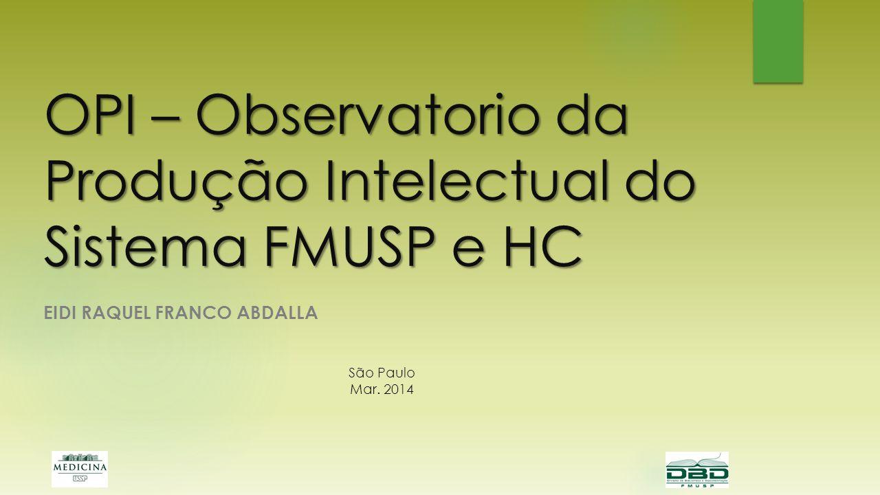 OPI – Observatorio da Produção Intelectual do Sistema FMUSP e HC