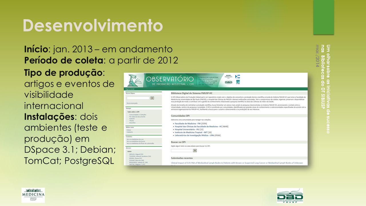 Desenvolvimento Início: jan. 2013 – em andamento