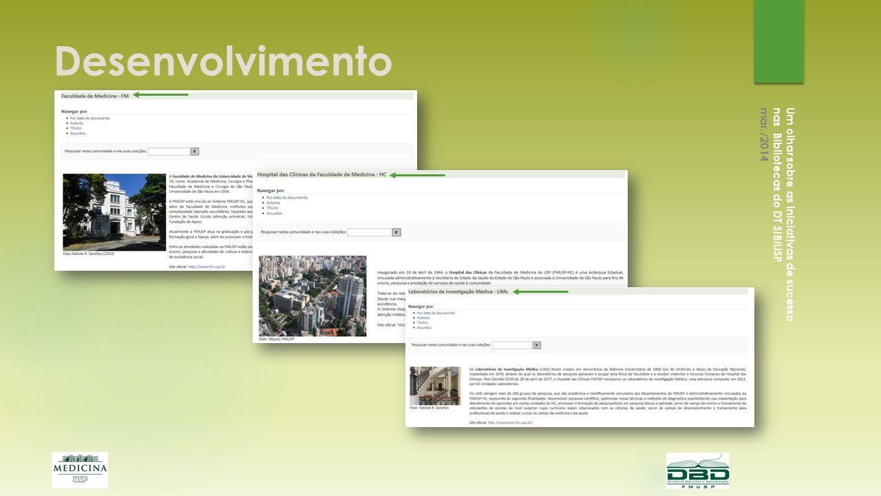 Desenvolvimento Um olhar sobre as iniciativas de sucesso nas Bibliotecas do DT SIBiUSP mar./2014