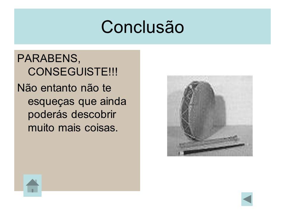 Conclusão PARABENS, CONSEGUISTE!!!