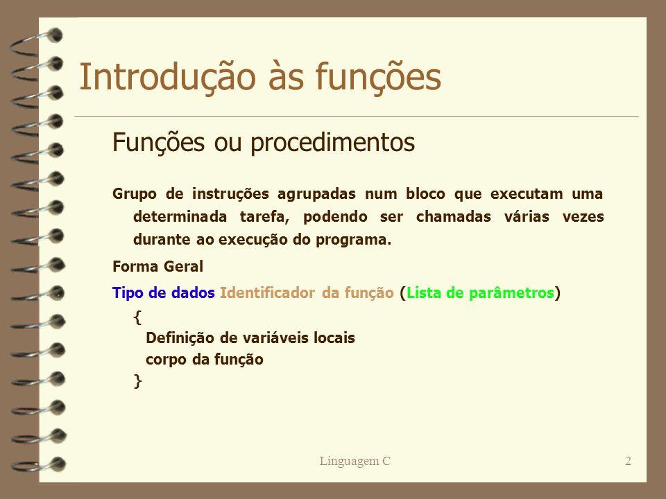 Introdução às funções Funções ou procedimentos