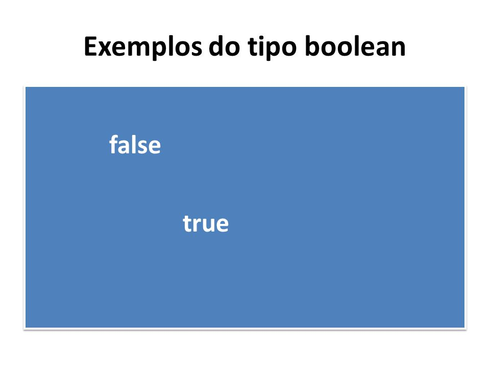 Exemplos do tipo boolean