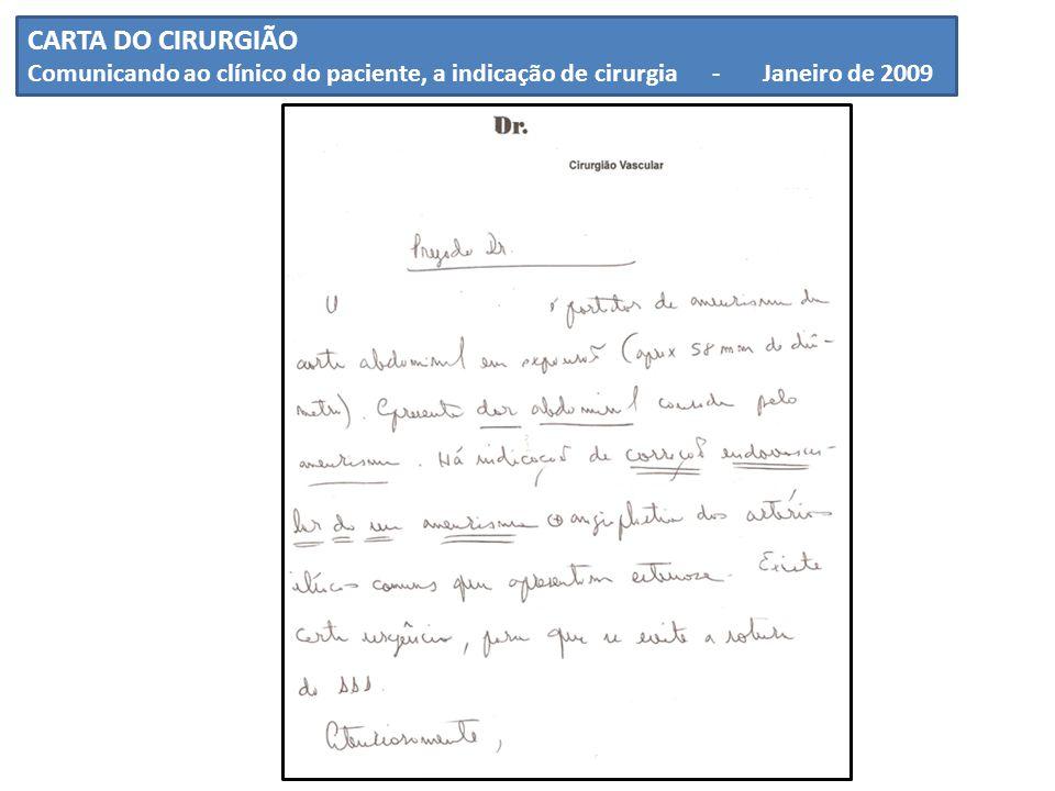 CARTA DO CIRURGIÃO Comunicando ao clínico do paciente, a indicação de cirurgia - Janeiro de 2009.
