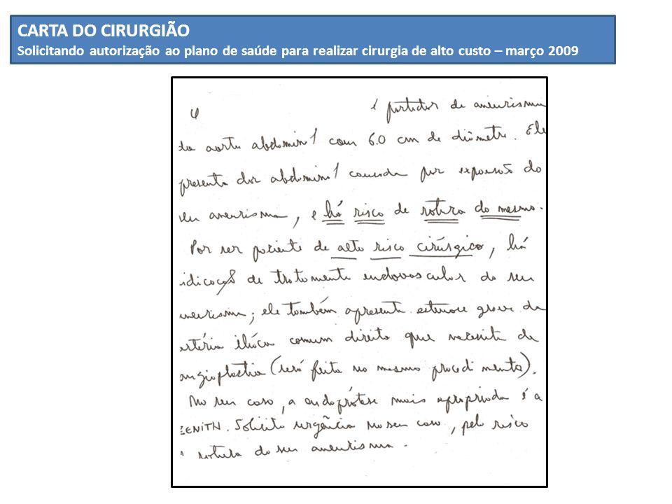 CARTA DO CIRURGIÃO Solicitando autorização ao plano de saúde para realizar cirurgia de alto custo – março 2009.