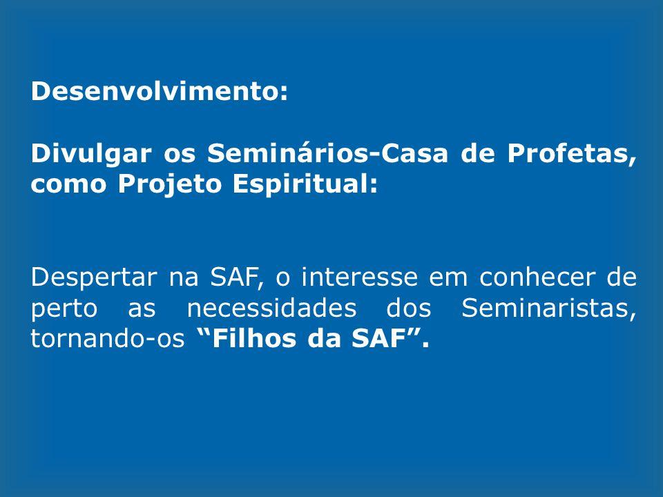 Desenvolvimento: Divulgar os Seminários-Casa de Profetas, como Projeto Espiritual: