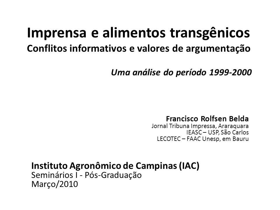Imprensa e alimentos transgênicos Conflitos informativos e valores de argumentação Uma análise do período 1999-2000