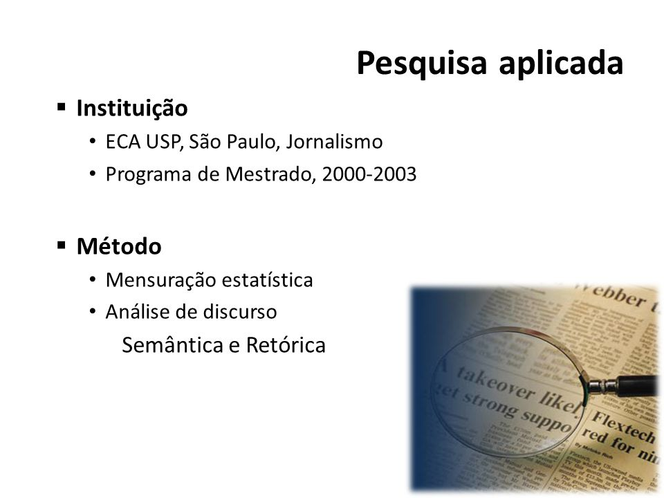 Pesquisa aplicada Instituição Método Semântica e Retórica