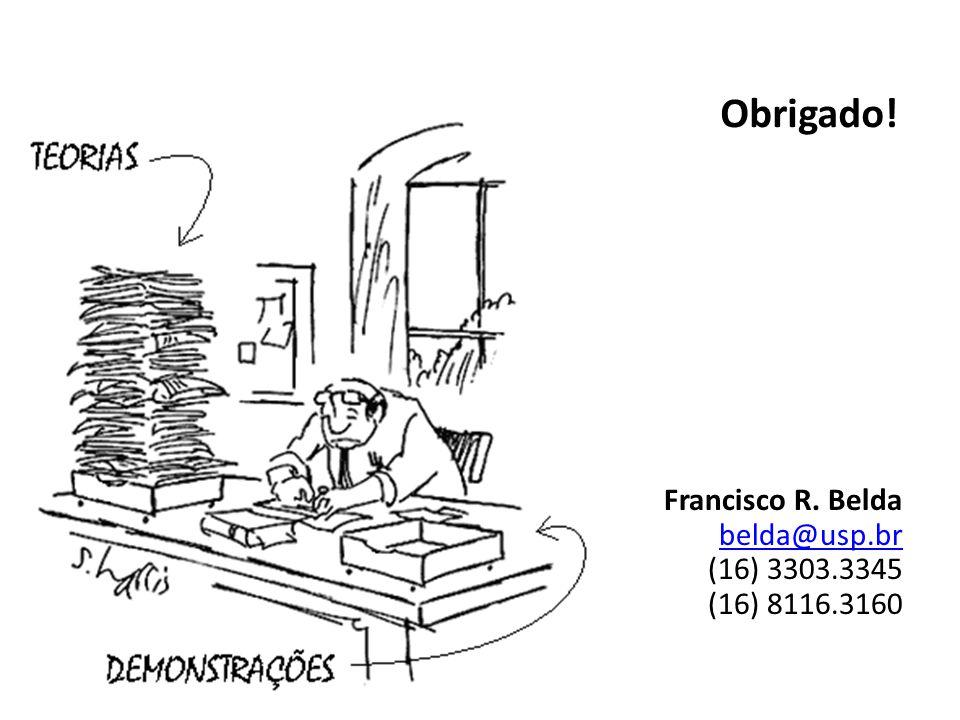 Obrigado! Francisco R. Belda belda@usp.br (16) 3303.3345 (16) 8116.3160